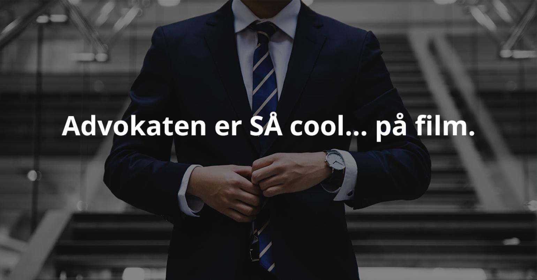 Advokaten er SÅ cool ... på film.