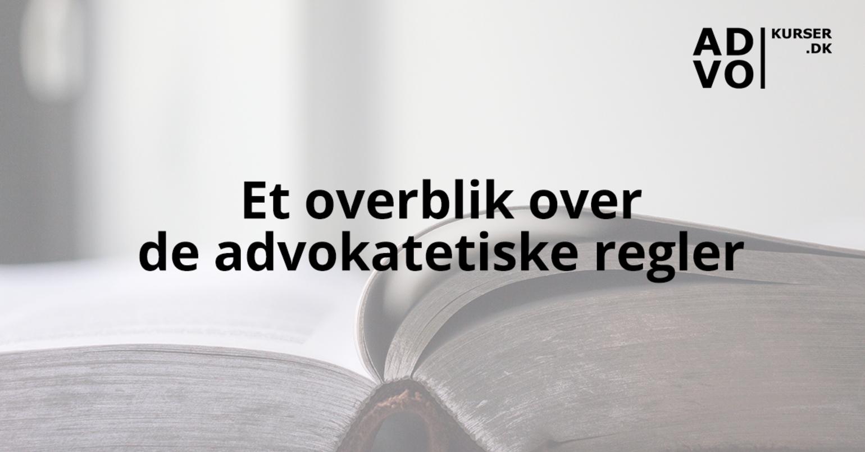 Nyt kursus: En gennemgang af de advokatetiske regler