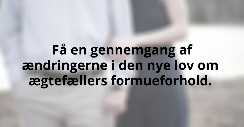 Ægtefællers økonomiske forhold: Få overblik over de nye regler